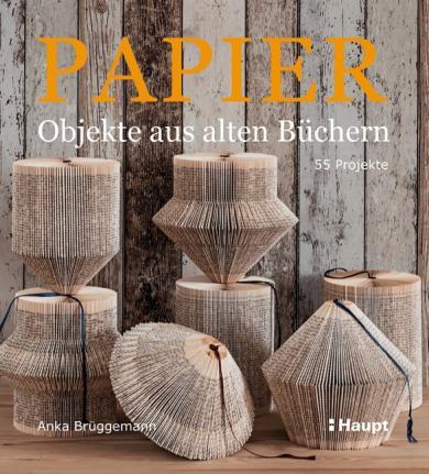 Anka Brüggemann: Papier-Objekte aus alten Büchern