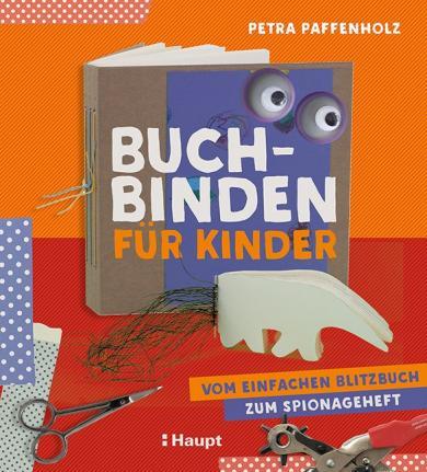 Petra Paffenholz: Buchbinden für Kinder