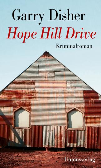 Garry Disher: Hope Hill Drive