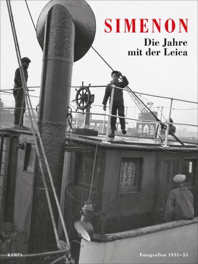 Georges Simenon: Die Jahre mit der Leica