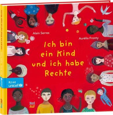 Alain Serres, Aurélia Fronty: Ich bin ein Kind und ich habe Rechte