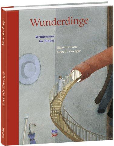 O. Henry, E.T.A. Hoffmann, Rudyard Kipling, Edith Nesbit, Theodor Storm, Oscar Wilde, Zwerger, Lisbeth: Wunderdinge