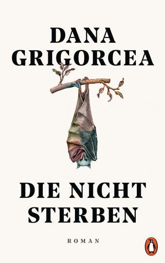 Dana Grigorcea: Die nicht sterben
