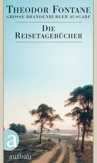 Theodor Fontane: Die Reisetagebücher