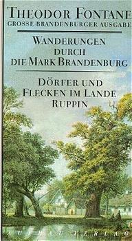 Theodor Fontane: Wanderungen durch die Mark Brandenburg, Band 6