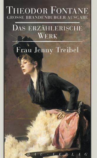 Theodor Fontane: Frau Jenny Treibel oder Wo sich Herz zum Herzen find't
