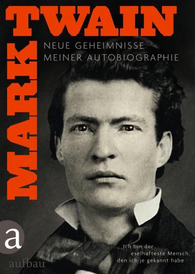 Mark Twain: Ich bin der eselhafteste Mensch, den ich je gekannt habe