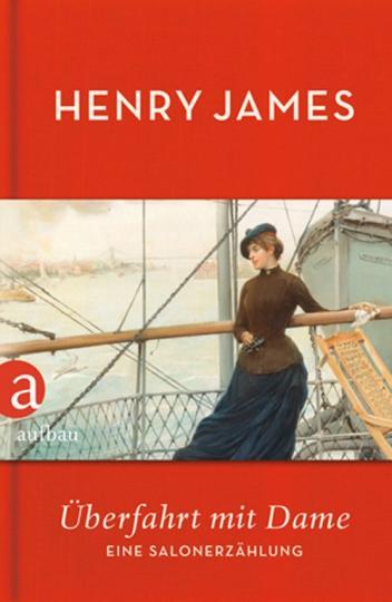 Henry James, Pechmann, Alexander: Überfahrt mit Dame