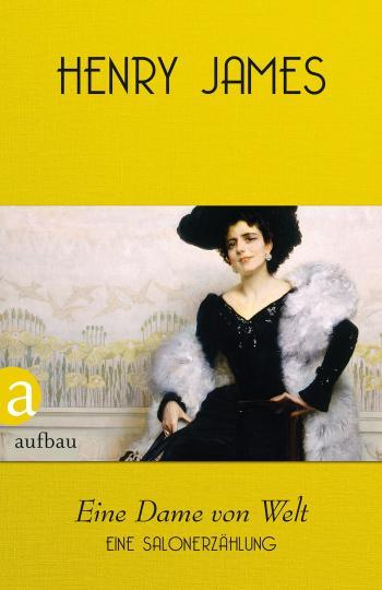 Henry James, Pechmann, Alexander: Eine Dame von Welt