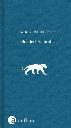 Rainer Maria Rilke: Hundert Gedichte