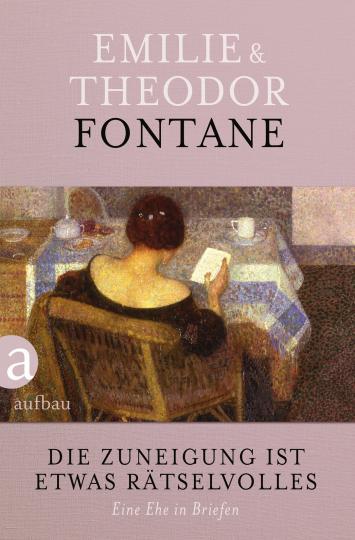 Theodor Fontane, Emilie Fontane: Die Zuneigung ist etwas Rätselvolles