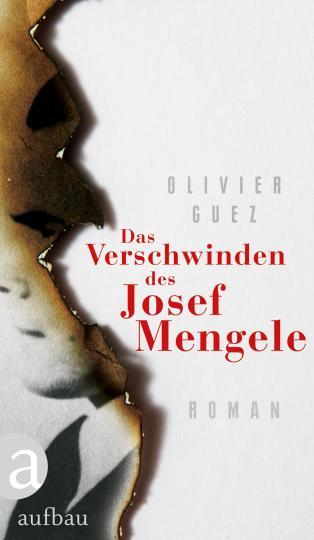 Olivier Guez: Das Verschwinden des Josef Mengele