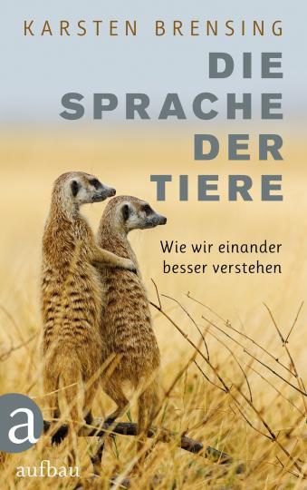 Karsten Brensing: Die Sprache der Tiere