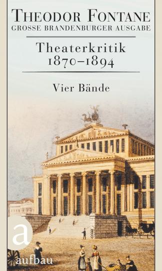 Theodor Fontane: Theaterkritik 1870-1894