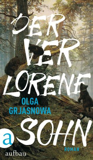 Olga Grjasnowa: Der verlorene Sohn