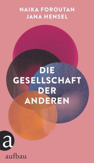 Naika Foroutan, Jana Hensel: Die Gesellschaft der Anderen