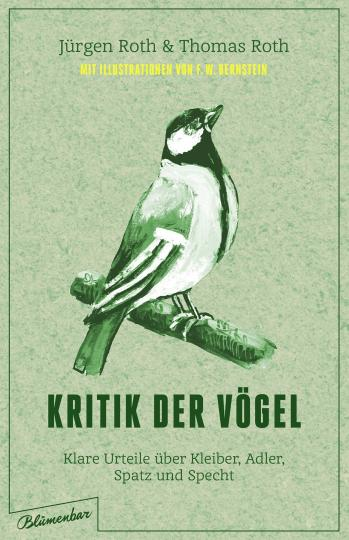 Thomas Roth, Jürgen Roth, F.W. Bernstein: Kritik der Vögel