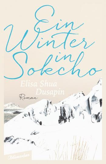 Elisa Shua Dusapin: Ein Winter in Sokcho
