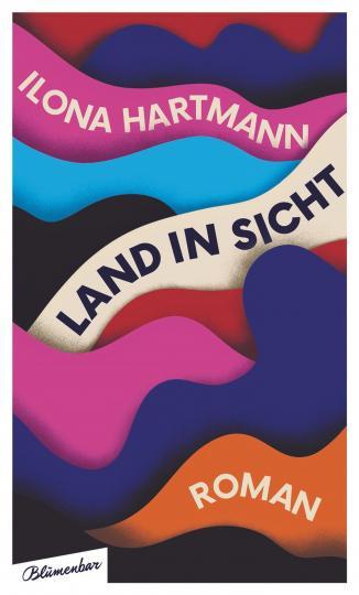 Ilona Hartmann: Land in Sicht