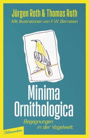 Thomas Roth, Jürgen Roth, F. W. Bernstein: Minima Ornithologica