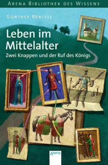 Günther Bentele, Klaus Puth: Leben im Mittelalter - Zwei Knappen und der Ruf des Königs