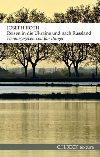Joseph Roth, Jan Bürger: Reisen in die Ukraine und nach Russland