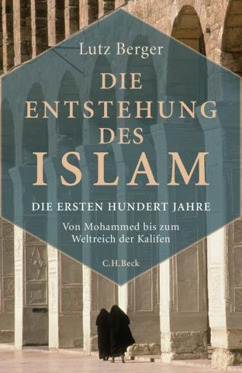 Lutz Berger: Die Entstehung des Islam