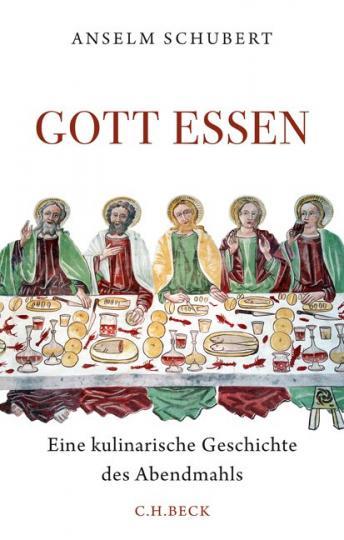 Anselm Schubert: Gott essen