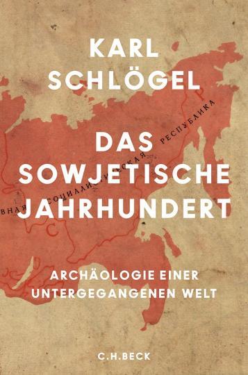 Karl Schlögel: Das sowjetische Jahrhundert