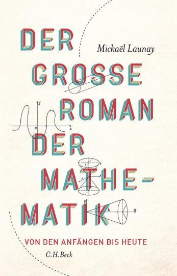 Mickaël Launay: Der große Roman der Mathematik