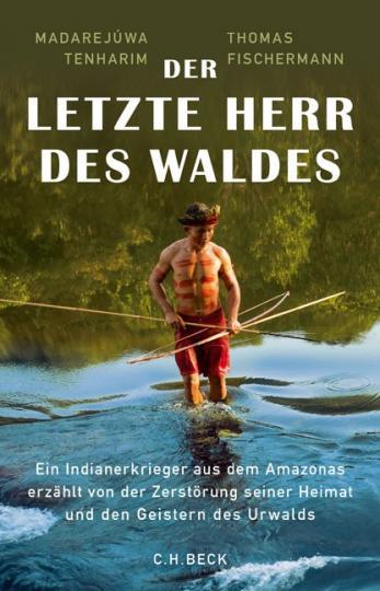 Thomas Fischermann, Madarejúwa Tenharim: Der letzte Herr des Waldes