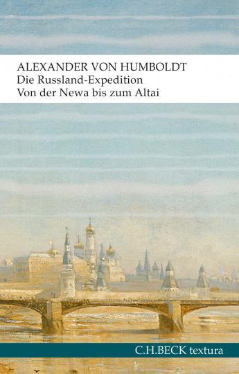 Alexander von Humboldt: Die Russland-Expedition