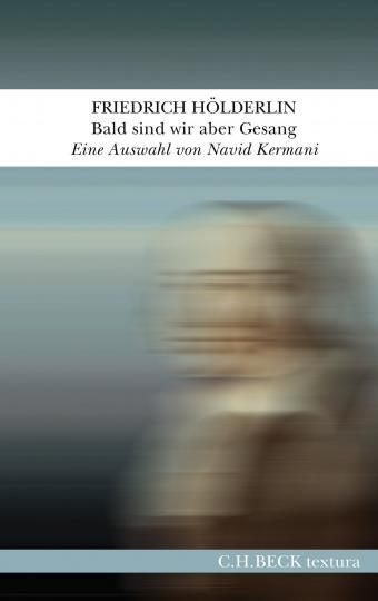 Friedrich Hölderlin: Bald sind wir aber Gesang