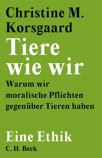 Christine M. Korsgaard: Tiere wie wir