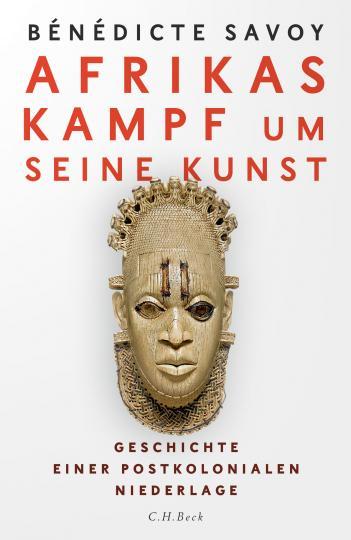 Bénédicte Savoy: Afrikas Kampf um seine Kunst