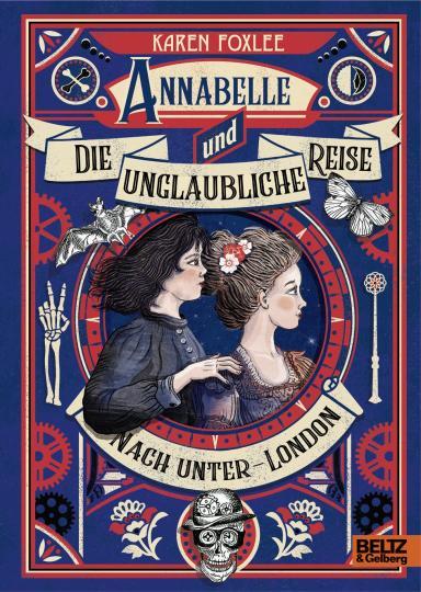 Karen Foxlee: Annabelle und die unglaubliche Reise nach Unter-London