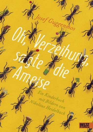 Josef Guggenmos: Oh, Verzeihung, sagte die Ameise