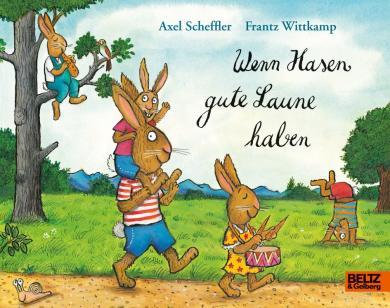Axel Scheffler, Frantz Wittkamp: Wenn Hasen gute Laune haben