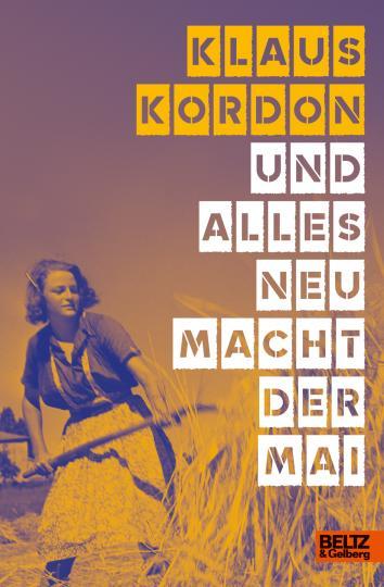 Klaus Kordon: Und alles neu macht der Mai