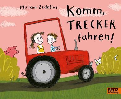 Zedelius, Miriam: Komm, Trecker fahren!