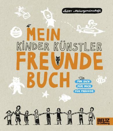Labor Ateliergemeinschaft: Mein Kinder Künstler Freundebuch