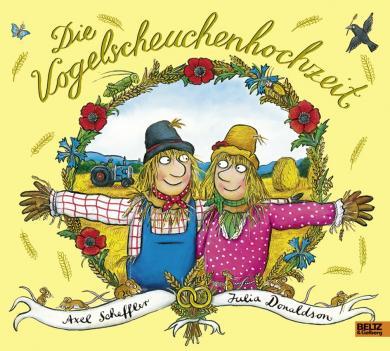 Scheffler, Axel, Julia Donaldson: Die Vogelscheuchenhochzeit