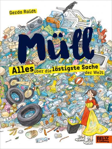 Gerda Raidt: Müll