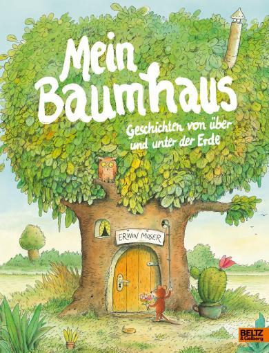 Erwin Moser: Mein Baumhaus