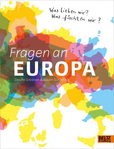 Gesine Grotrian, Susan Schädlich: Fragen an Europa