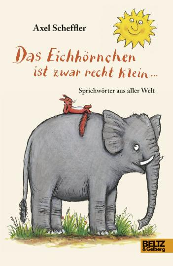 Scheffler, Axel: Das Eichhörnchen ist zwar recht klein ...