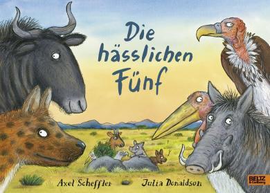 Scheffler, Axel, Julia Donaldson: Die hässlichen Fünf