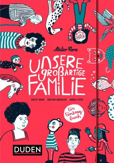 Kristina Brasseler, Judith Drews, Andrea Peter: Unsere großartige Familie