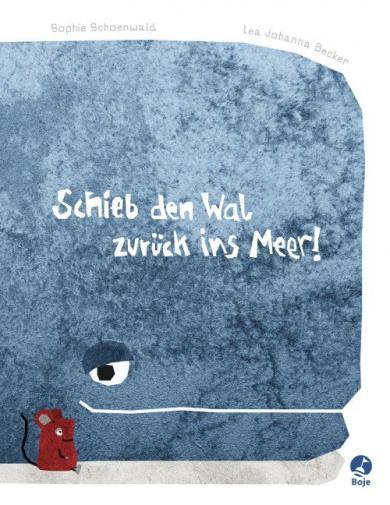 Sophie Schoenwald, Lea Johanna Becker: Schieb den Wal zurück ins Meer