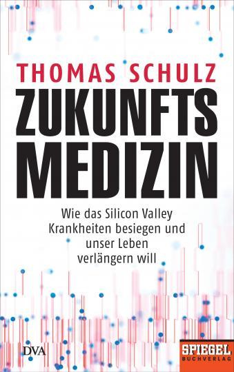 Thomas Schulz: Zukunftsmedizin